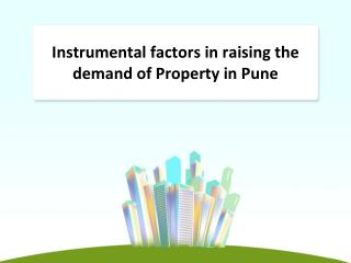 Instrumental factors in raising the demand of Property in Pune