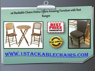 1st Stackable Chairs Online Offers Amazing Furniture with Best Ranges