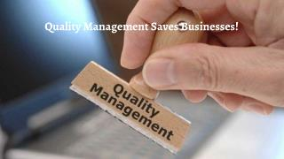 Quality Management Saves Businesses!