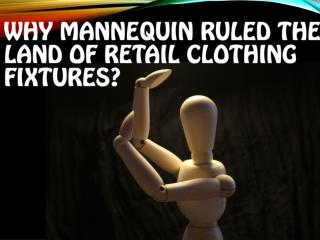 Why Mannequin ruled the land of retail clothing fixtures