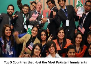 Top 5 Countries That Host the Most Pakistani Immigrants