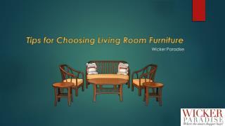 Tips for Choosing Living Room Furniture - Wicker Paradise