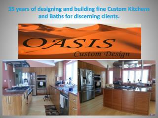 35 years of designing and building fine Custom Kitchens and Baths for discerning clients.