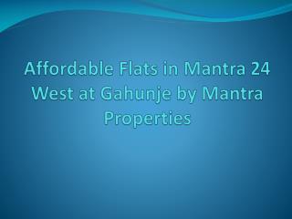 Lavish 2 BHK Apartments in Gahunje at Mantra 24 West