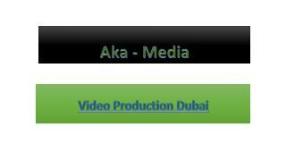 Video Production Dubai - Aka-Media