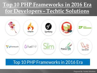 Top 10 PHP Frameworks in 2016 Era for Developers - Techtic Solutions