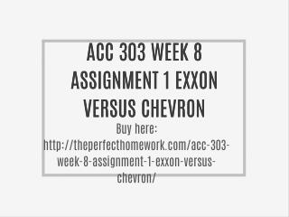 ACC 303 WEEK 8 ASSIGNMENT 1 EXXON VERSUS CHEVRON