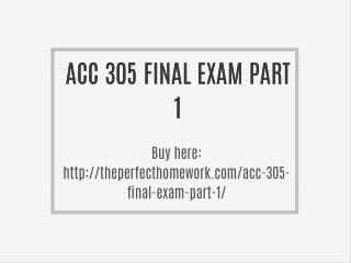 ACC 305 FINAL EXAM PART 1
