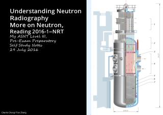 Understanding Neutron Radiography Reading VIII Part 1 of 2 13, 2016 August Post Exam Reading