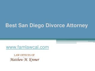 Best San Diego Divorce Attorney - www.famlawcal.com