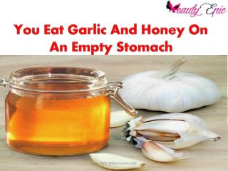 Eat Garlic And Honey On An Empty Stomach For 7 Days