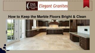 How to Keep the Marble Floors Bright & Clean