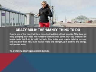 Crazy Bulk: The 'Manly' Thing to Do