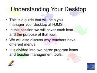Understanding Your Desktop