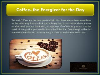 Coffee- the Energizer for the Day