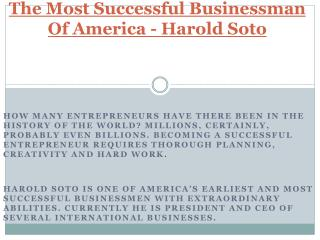 The Most Successful Businessman Of America - Harold Soto