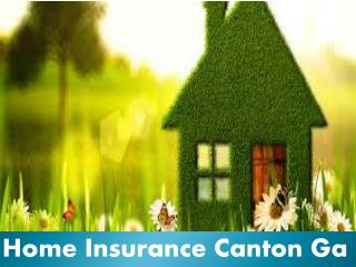 Home Insurance Canton Ga