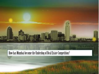 How Has Mumbai Become the Underdog of Real Estate Competition PPT