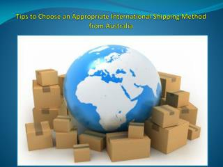 Tips to Choose an Appropriate International Shipping Method from Australia