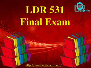 LDR 531 Final Exam Answers : LDR 531 Final Exam Free @ UOP E Help