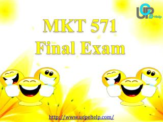 MKT 571 Final Exam : MKT 571 Final Exam Answers Free - UOP E Help