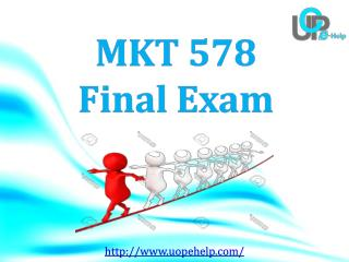 MKT 578 Final Exam - MKT 578 Final Exam Answers Free on UOP E Help