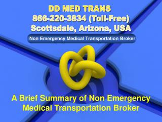 A Brief Summary of Non Emergency Medical Transportation Broker