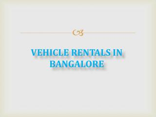 Vehicle Rental Services in Bangalore