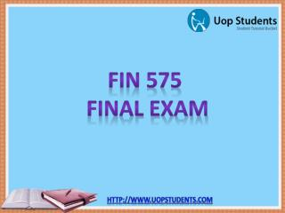 FIN 575 Final Exam - FIN 575 Final Exam Answers | UOP Students