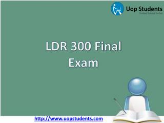 LDR 300 Final Exam | LDR 300 Final Exam 300 Questions Papers & Answers Free - UOP Students