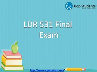 LDR 531 Final Exam | LDR 531 Final Exam Answers | LDR 531 Final Exam Questions and Answers - UOP Students