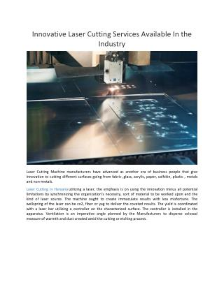 Innovative Laser Cutting Services Available In the Industry