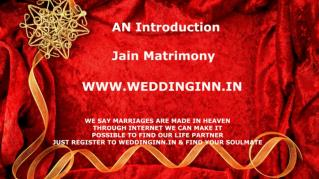 The Presentation of Jain Matrimonial by Weddinginn
