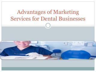 Advantages of Marketing Services for Dental Businesses