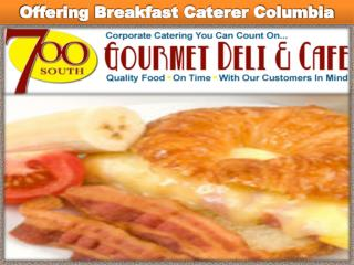 Offering Breakfast Caterer Columbia