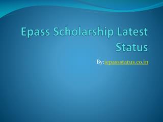 Epass Scholarship Latest Status