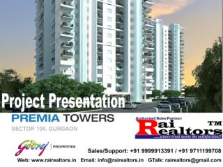 Godrej Premia Towers ||9999913391 Godrej Summit Premia Towers Sector 104 Dwarka Expressway Gurgaon