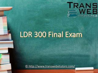 LDR 300 Final Exam | LDR 300 Final Exam Answers - Transweb E Tutors