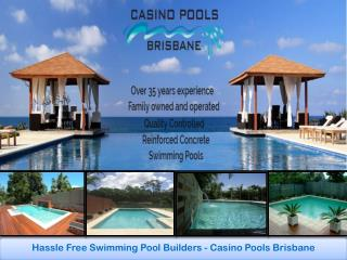 Hassle Free Swimming Pool Builders - Casino Pools Brisbane