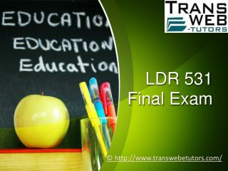 LDR 531 Final Exam - LDR 531 Final Exam questions and Answers | Transweb E Tutors