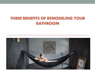 Three Benefits Of Remodeling Your Bathroom