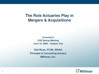 The Role Actuaries Play in  Mergers  Acquisitions