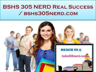 BSHS 305 NERD Real Success / bshs305nerd.com