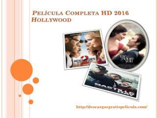 Pel�cula Completa HD 2016 Hollywood