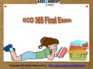 ECO 365 Final Exam | ECO 365 Final Exam Answers | ECO 365 Final Exam Analysis - Assignment E Help