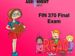 FIN 370 Final Exam : FIN 370 Final Exam Answers | FIN 370 Final Exam 10 Sets | Assignment E Help