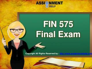 FIN 575 Final Exam | FIN 575 Final Exam UOP | Assignment E Help