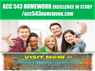 ACC 543 HOMEWORK excellence in study / acc543homework.com