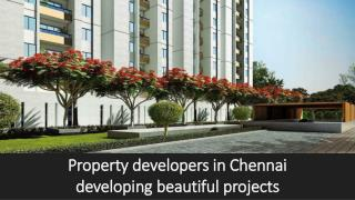 Property developers in Chennai developing beautiful projects