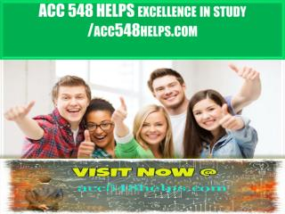 ACC 548 HELPS excellence in study / acc548helps.com